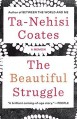The Beautiful Struggle: A Memoir Reprint edition by Coates, Ta-Nehisi (2009) Paperback - Ta-Nehisi Coates