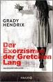 Der Exorzismus der Gretchen Lang - Grady Hendrix