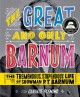 The Great and Only Barnum: The Tremendous, Stupendous Life of Showman P. T. Barnum - Candace Fleming, Ray Fenwick