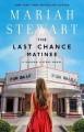 Last Chance Matinee (The Hudson Sisters Series) - Mariah Stewart
