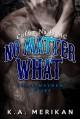 No Matter What - K.A. Merikan