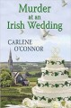 Murder at an Irish Wedding (An Irish Village Mystery) - Carlene O'Connor