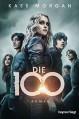 Die 100: Roman - Kass Morgan, Michael Pfingstl