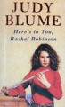 Here's To You, Rachel Robinson - Judy Blume