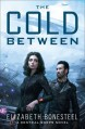 The Cold Between (A Central Corps Novel) - Elizabeth Bonesteel