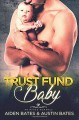 Trust Fund Baby - Aiden Bates, Charles Austin Bates