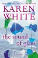 The Sound of Glass - Karen White