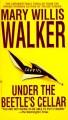 Under the Beetle's Cellar - Mary Willis Walker