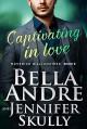 Captivating in Love (The Maverick Billionaires #6) - Jennifer Skully, Bella Andre