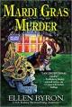 Mardi Gras Murder: A Cajun Country Mystery - Ellen Byron
