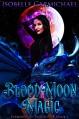 Blood Moon Magic (Elements of Twilight #1) - Isobelle Carmichael