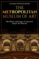 The Metropolitan Museum of Art: The History and Legacy of America's Largest Art Museum - Charles River Editors