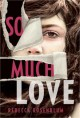 So Much Love - Rebecca Rosenblum