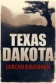 Texas Dakota - Lorcan Kavanagh