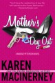 Mother's Day Out (The Margie Peterson Mysteries) - Karen MacInerney