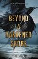 Beyond a Darkened Shore - Jessica Leake