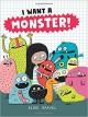 I Want a Monster! - Elise Gravel, Elise Gravel