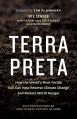 Terra Preta: How the World's Most Fertile Soil Can Help Reverse Climate Change and Reduce World Hunger - Ute Scheub, Haiko Pieplow, Hans-Peter Schmidt, Kathleen Draper, Tim Flannery