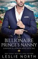 The Billionaire Prince's Nanny (European Billionaire Beaus #1) - Leslie North