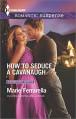 How to Seduce a Cavanaugh (Cavanaugh Justice) - Marie Ferrarella