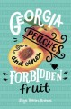 Georgia Peaches and Other Forbidden Fruit - Jaye Robin Brown