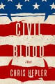 Civil Blood - Chris Hepler