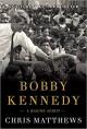 Bobby Kennedy: A Raging Spirit - Chris Matthews