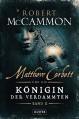 Matthew Corbett und die Königin der Verdammten - Band 2: historischer Thriller - Nicole Lischewski, Robert R. McCammon