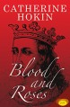 Blood and Roses - Catherine Hokin