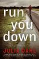 Run You Down (Rebekah Roberts Novels Book 2) - Julia Dahl