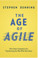 The Age of Agile: How Smart Companies Are Transforming the Way Work Gets Done - Stephen Denning