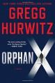 Orphan X: A Novel (Evan Smoak) - Gregg Hurwitz
