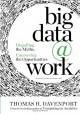 Big Data at Work: Dispelling the Myths, Uncovering the Opportunities - Thomas H. Davenport