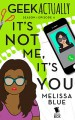 It's Not Me, It's You - Cathy Yardley, Cecilia Tan, Melissa Blue, Rachel Stuhler