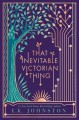 That Inevitable Victorian Thing - E. Russell Johnston Jr.
