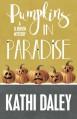 Pumpkins in Paradise (A Tj Jensen Mystery) (Volume 1) - Kathi Daley