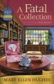 A Fatal Collection - Mary Ellen Hughes