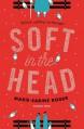 Soft in the Head - Marie-Sabine Roger, Frank Wynne