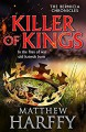KILLER OF KINGS (The Bernicia Chronicles) - Matthew Harffy