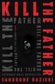 Kill the Father: A Novel - Sandrone Dazieri