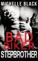Bad Biker Stepbrother - Michelle Black