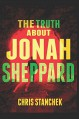 The Truth about Jonah Sheppard - Chris Stanchek