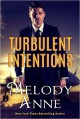 Turbulent Intentions - Melody Anne