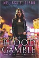 Blood Gamble (Disrupted Magic) - Melissa F. Olson