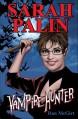 Sarah Palin: Vampire Hunter (Twinkle) - Dan McGirt
