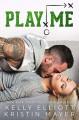 Play Me - Kelly Elliott, Kristin Mayer