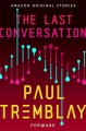 The Last Conversation - Paul Tremblay