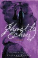 Ghostly Echoes: A Jackaby Novel - William Ritter