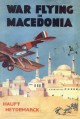 War Flying in Macedonia - Haupt Heydemarck