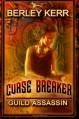Curse Breaker: Guild Assassin - Berley Kerr